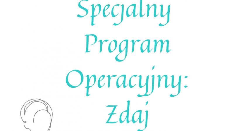 Specjalny Program Operacyjny: Zdaj Egzamin! czyli jak pomóc uczniom na ostatniej prostej